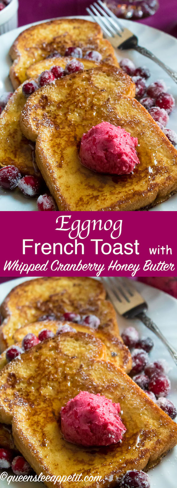 Enjoy thick slices of fluffy Eggnog French Toast — a perfect breakfast for Christmas morning. Serve with a dust of powdered sugar, a drizzle of pure maple syrup and a dollop of Whipped Cranberry Honey Butter!