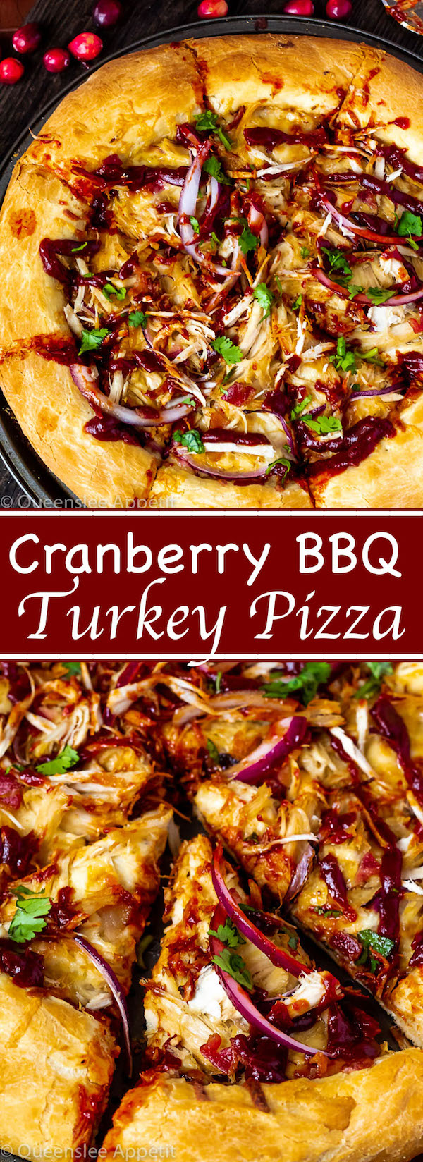 Cranberry BBQ Turkey Pizza — Thick homemade pizza crust topped with sweet homemade cranberry bbq sauce, roasted turkey, red onions, bacon, cilantro and two different cheeses! This is the perfect use for all that leftover Thanksgiving turkey!