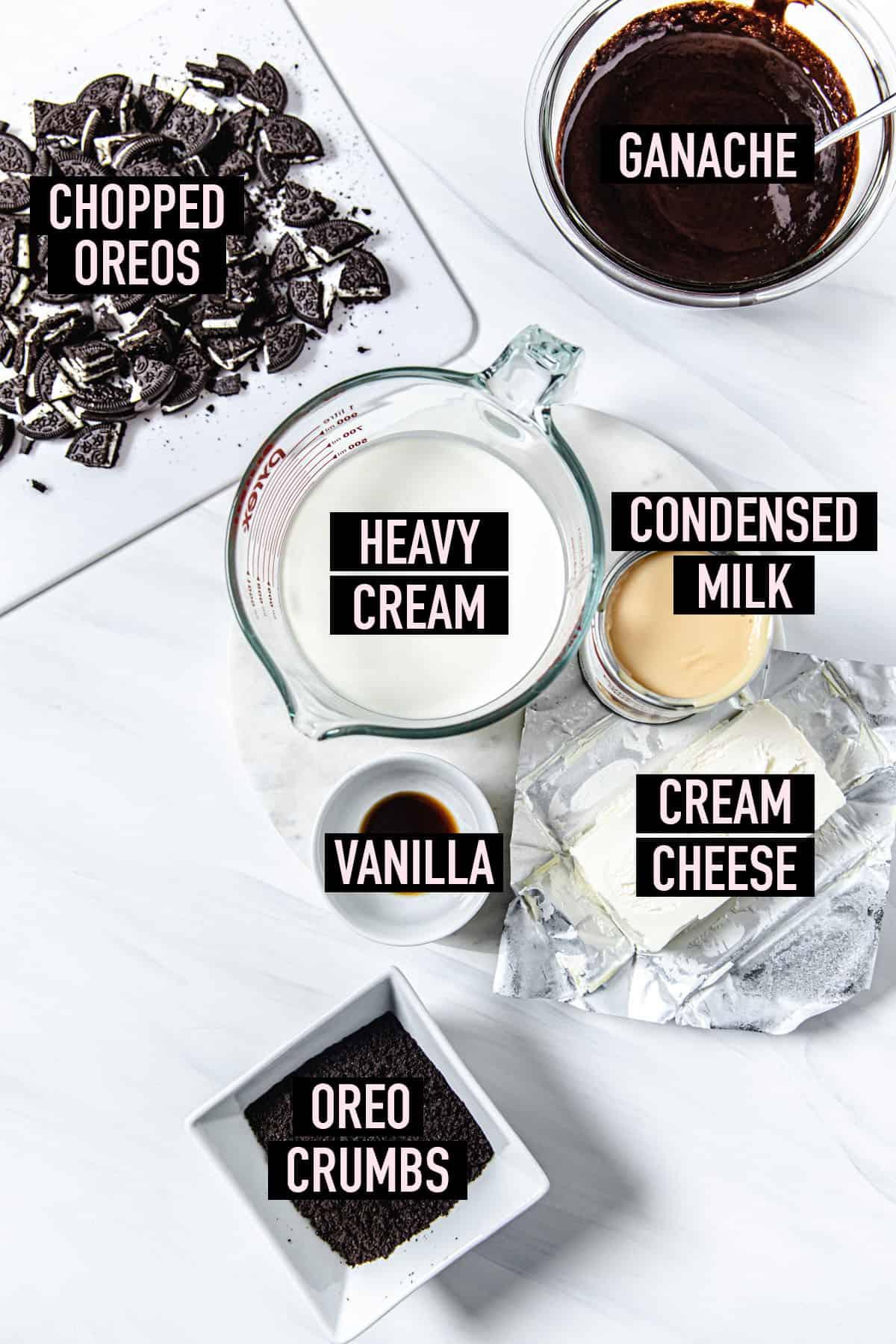 ingredient photo of chopped Oreos, ganache, heavy cream, sweetened condensed milk, vanilla extract, Oreo crumbs and cream cheese